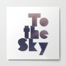 To the Sky Metal Print