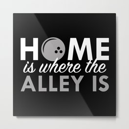 Home Is Where The Alley Is Metal Print
