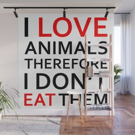 I Love Animals, Therefore I Don't Eat Them Black Wall Mural