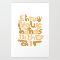 Throw Your Hands In The Air Art Print