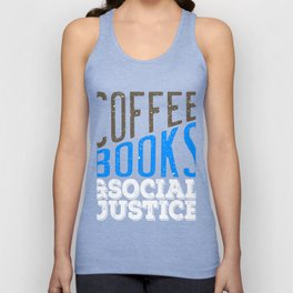 """""""Coffee Books and Social Justice"""" tee design made for both coffee and book lovers out there!  Unisex Tank Top"""