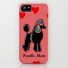Poodle Mom iPhone Case