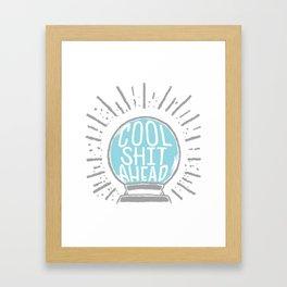 Cool Shit Ahead Framed Art Print