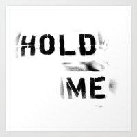 Hold Me Art Print