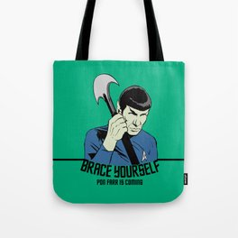 Pon Farr Is Coming Tote Bag