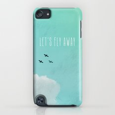 Let's Fly Away iPod touch Slim Case