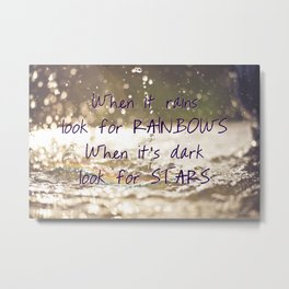 Look for rainbows - quote and photography Metal Print