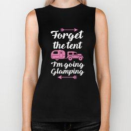 Forget The Tent I'm Going Glamping Funny Camp T-Shirt Biker Tank