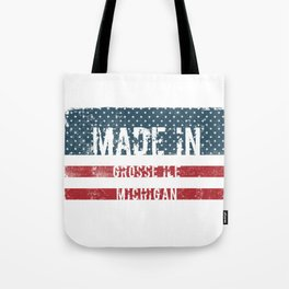 Made in Grosse Ile, Michigan Tote Bag