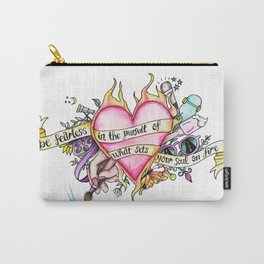 Be Fearless In The Pursuit Of What Sets Your Soul On Fire Carry-All Pouch