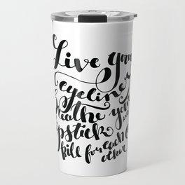 Beauty quote - Hand-lettering - Eyeliner, lipstick - Girl boss Travel Mug