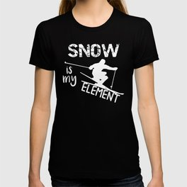 Winter Snow is my Element T-shirt