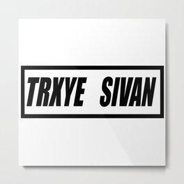 TRXYE sivan Metal Print