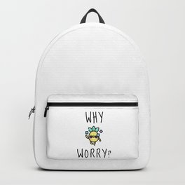 Why Worry Backpack