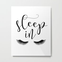 SLEEP IN PRINT, Let's Sleep In,Lashes Decor,Lashes Art,Good Night Print,Teen Girls,Calligraphy Quote Metal Print