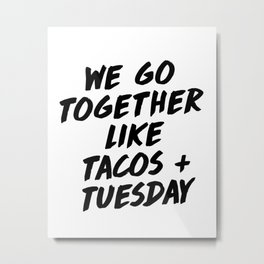 Taco Tuesday Quote Print in Bold Typography Metal Print