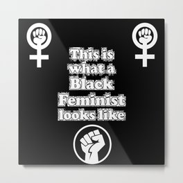 This is what a Black Feminist Looks Like Metal Print
