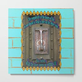 If You Want To Open Doors, Get A Handle Metal Print