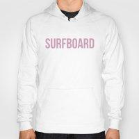 surfboard Hoodies featuring Surfboard by saraaangel