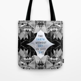 The Earth Without Art II Tote Bag