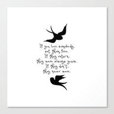 If You Love Someone, Set Them Free. Canvas Print