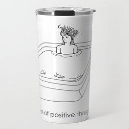 Pool of positive thoughts Travel Mug