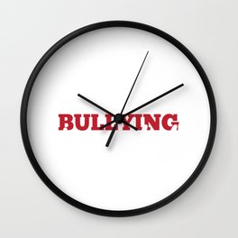 No More Bullying In Our School Teachers Awareness Wall Clock