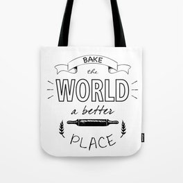 Bake the world a better place with one cake at a time. Tote Bag