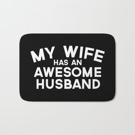 Wife Has An Awesome Husband Funny Quote Bath Mat