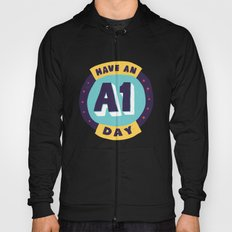 Have an A1 Day Hoody