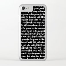 I'm Gonna Be (500 Miles) Clear iPhone Case