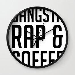 FUELED BY GANGSTA RAP & COFFEE T-SHIRT Wall Clock