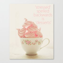 Stressed Spelled Backwards is Dessert Canvas Print