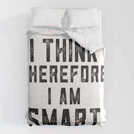 I think therefore I am Smart - on white Comforters