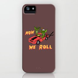 HOW WE ROLL iPhone Case