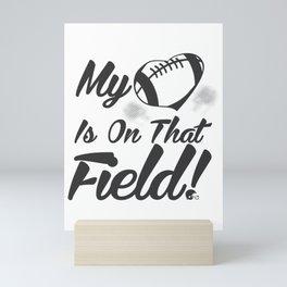 Cute My Heart Is On That Field Football Mini Art Print