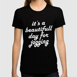 Beautiful Day For Jogging T-shirt