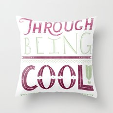 THROUGH BEING COOL v. 3 Throw Pillow