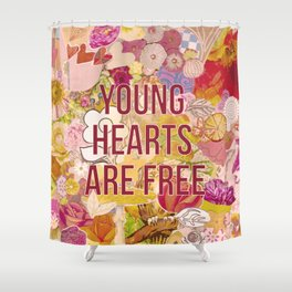 young hearts are free Shower Curtain