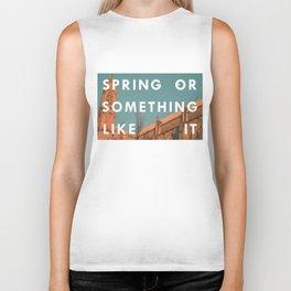 Spring Or Something Like It Biker Tank