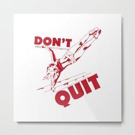 "Calisthenics Women Fitness ""Dont Quit"" Metal Print"