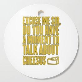 Funny Jesus Cheesus Sarcasm Sarcastic Cheese Lover Cutting Board