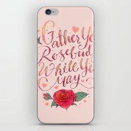 Gather Ye Rosebuds iPhone Skin