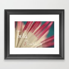 Bold and Beautiful Framed Art Print