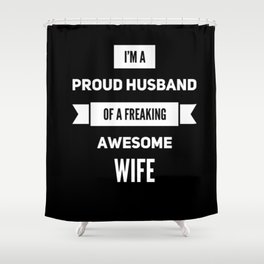 Wife,husband funny tshirt gift idea Shower Curtain