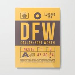 Baggage Tag B - DFW Dallas Fort Worth USA Metal Print