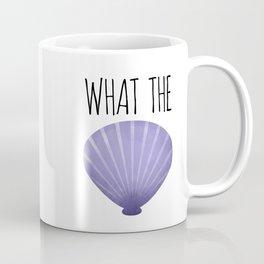What The Shell Coffee Mug