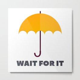 How I Met Your Mother - Wait for it - Yellow Umbrella Metal Print