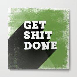 Get Shit Done Stencil Green Metal Print