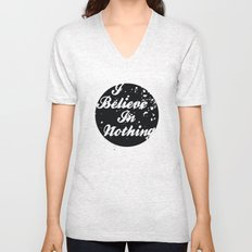 I Believe  In Nothing Unisex V-Neck
